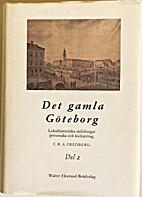 Det gamla Göteborg : lokalhistoriska…