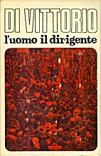 Di Vittorio: l'uomo, il dirigente by…