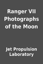 Ranger VII Photographs of the Moon by Jet…