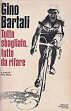 Gino Bartali: Tutto sbagliato, tutto di…