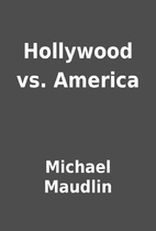 Hollywood vs. America by Michael Maudlin