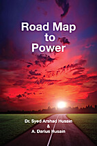 Road Map to Power by Syed Arshad Husain