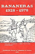 bananeras 1928 - 1978 by Confederación…