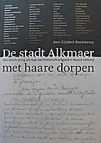 De stadt Alkmaer met haare dorpen : een…