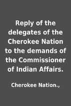 Reply of the delegates of the Cherokee…