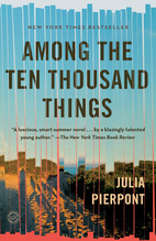 Among the Ten Thousand Things by Julia…