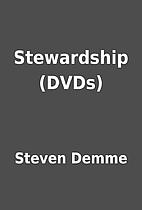 Stewardship (DVDs) by Steven Demme
