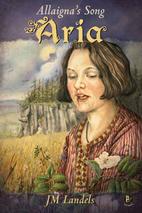 Allaigna's Song: Aria by JM Landels