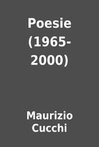Poesie (1965-2000) by Maurizio Cucchi