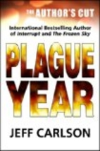 Plague Year: The Author's Cut (Plague, #1)…