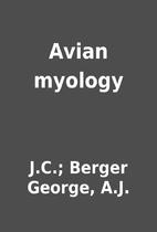 Avian myology by J.C.; Berger George, A.J.