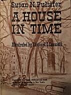 House In Time by Susan N. Pulsifer;…