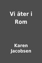 Vi äter i Rom by Karen Jacobsen
