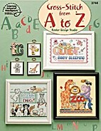 Cross-Stitch from A to Z by Linda Gillum