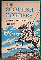 The Scottish borders (with Galloway) to 1603…