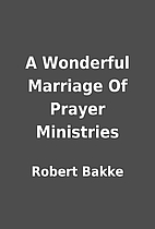 A Wonderful Marriage Of Prayer Ministries by…