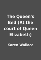 The Queen's Bed (At the court of Queen…