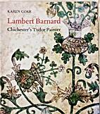 Lambert Barnard: Chichester's Tudor…