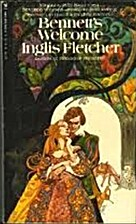 Bennett's Welcome by Inglis Fletcher