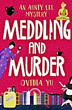 Meddling and Murder: An Aunty Lee Mystery by…