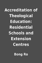 Accreditation of Theological Education:…