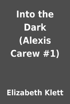 Into the Dark (Alexis Carew #1) by Elizabeth…