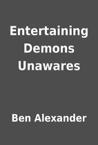 Entertaining Demons Unawares by Ben…