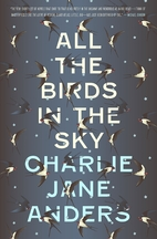 All the Birds in the Sky by Charlie Jane…
