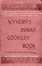 Wyvern's Indian Cookery Book (1904);…