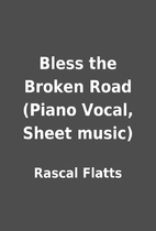 Bless the Broken Road (Piano Vocal, Sheet…
