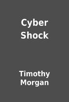 Cyber Shock by Timothy Morgan