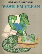 Wash 'Em Clean by Kornei Chukovsky