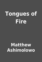 Tongues of Fire by Matthew Ashimolowo
