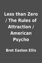 Less than Zero / The Rules of Attraction /…