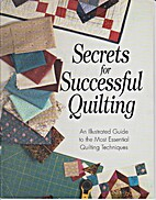 Secrets for Successful Quilting by Rodale