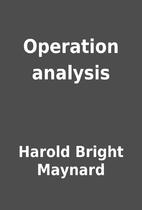 Operation analysis by Harold Bright Maynard