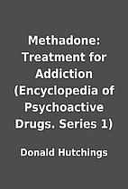 Methadone: Treatment for Addiction…