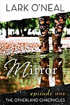Mirror (The OtherLand Chronicles Book 1) by…