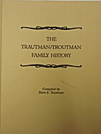 The Trautman/Troutman Family Hi story by…