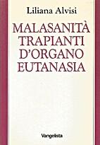 Malasanità trapianti d'organo eutanasia by…