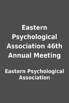 Eastern Psychological Association 46th…
