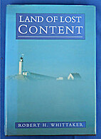 Land of Lost Content by Robert H. Whittaker