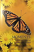 Moments: A Collection of Personal Essays by…