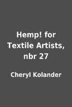 Hemp! for Textile Artists, nbr 27 by Cheryl…