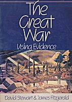 The Great War Using Evidence by David…