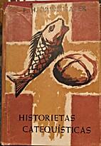 Historietas catequísticas by Francis Harold…