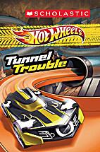 Hot Wheels: Tunnel Trouble by Ace Landers