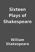 Sixteen Plays of Shakespeare by William…