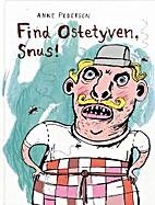 Find ostetyven, Snus! by Anne Pedersen