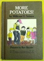 More Potatoes! by Millicent Selsam